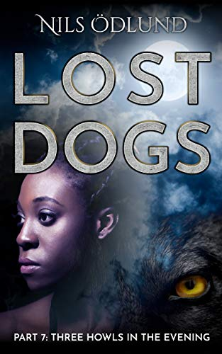 Author Feature Lost Dogs #7: Three Howls in the Evening by Nils Ödlund