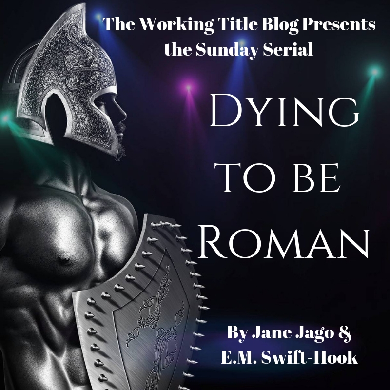Sunday Serial – Dying to be Roman XX