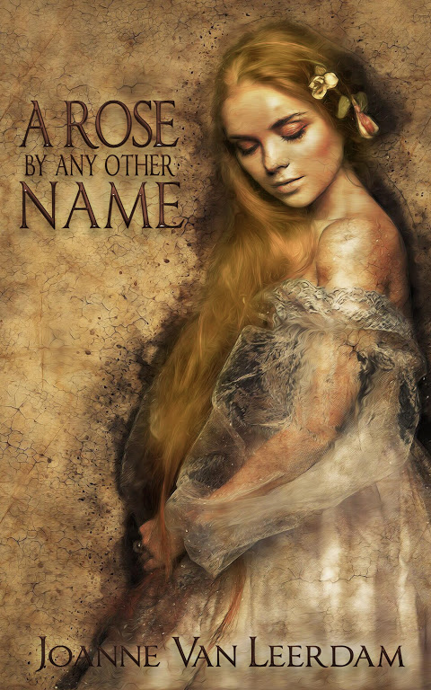 Author Feature: A Rose By Any Other Name by Joanne Van Leerdam
