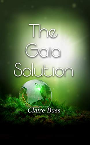 Author Feature: The Gaia Solution by Claire Buss